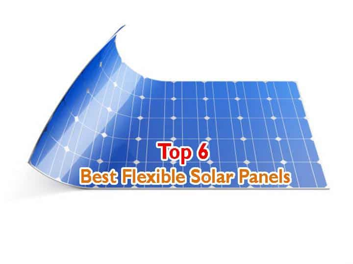 Top 6 Best Flexible Solar Panels 2020 Reviews And Advice