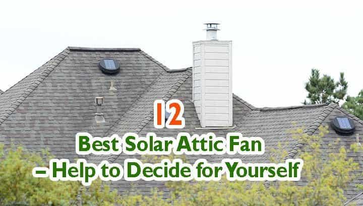 Best Solar Attic Fan Reviews